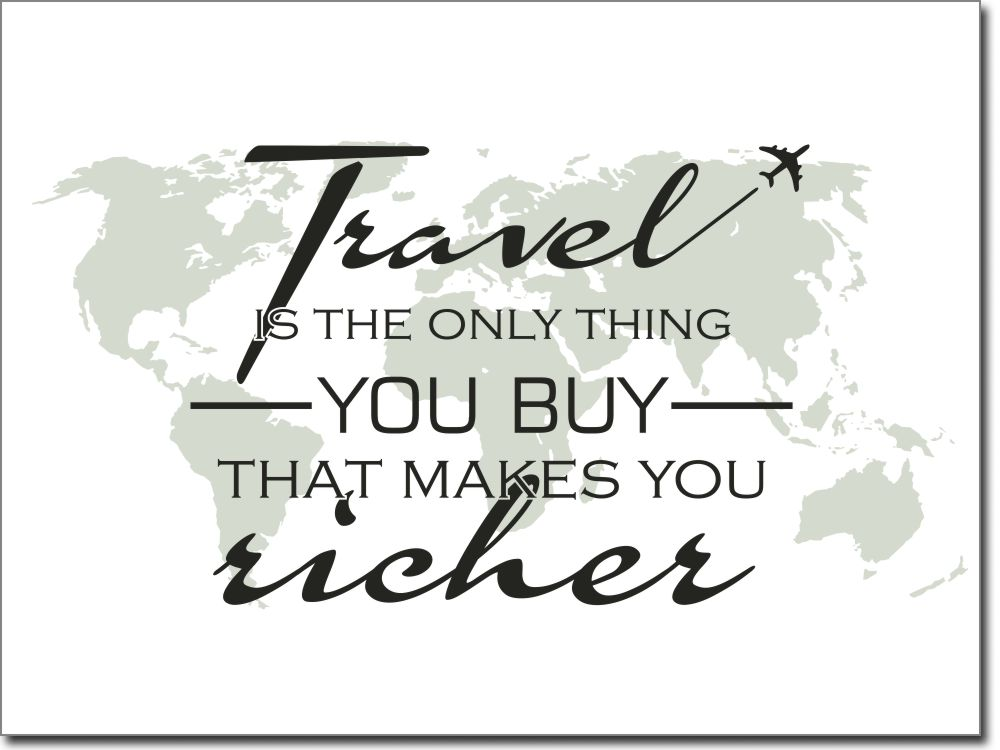 travel sprüche Wandtattoo travel is the only thing you buy that makes travel sprüche