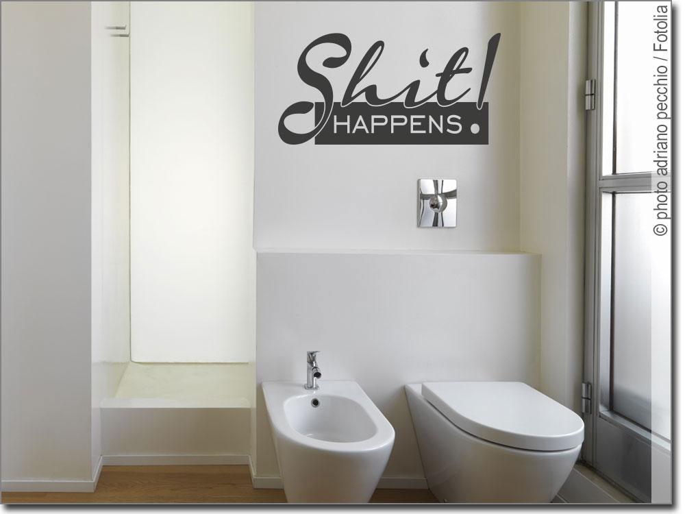 Wandtattoo Shit Happens Begriffe Nicht Nur Fur Das Badezimmer